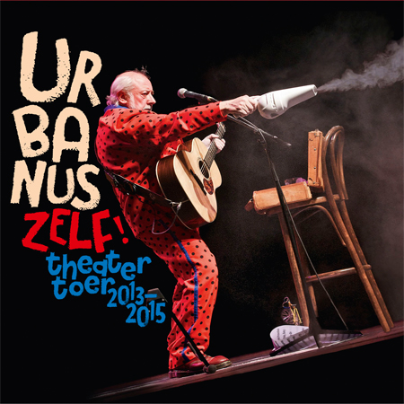 Urbanus Zelf! - Theater Toer 2013-2015